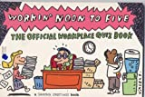 img - for Workin' Noon to Five: The Official Workplace Quiz Book book / textbook / text book