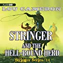 Stringer and the Hell-Bound Herd: Stringer, Book 14 (       UNABRIDGED) by Lou Cameron Narrated by Barry Press