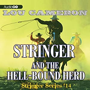 Stringer and the Hell-Bound Herd: Stringer, Book 14   [Lou Cameron]