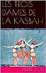LES TROIS DAMES DE LA KASBAH