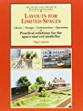 Layouts for Limited Space: Choice, Design, Construction, Operation - Practical Solutions for the Space-starved Modeller (Library of Railway Modelling)