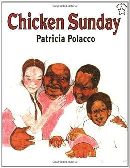Chicken Sunday: Patricia Polacco: 9780698116153: Amazon.com: Books