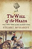 img - for The Well of the Heads: Tales of the Scottish Clans book / textbook / text book