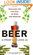 Beer Is Proof God Loves Us: Reaching for the Soul of Beer and Brewing (FT Press Science)