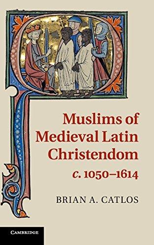 Muslims of Medieval Latin Christendom, c.1050-1614 (Cambridge Medieval Textbooks (Hardcover))
