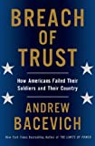 img - for Breach of Trust: How Americans Failed Their Soldiers and Their Country (American Empire Project) book / textbook / text book