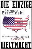 Die einzige Weltmacht - Zbigniew Brzezinski
