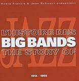 echange, troc Compilation - L'Histoire Des Big Bands (1914-1955)
