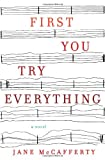 First You Try Everything: A Novel