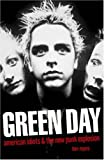 """""""Green Day"""": American Idiots and the New Punk Explosion"""