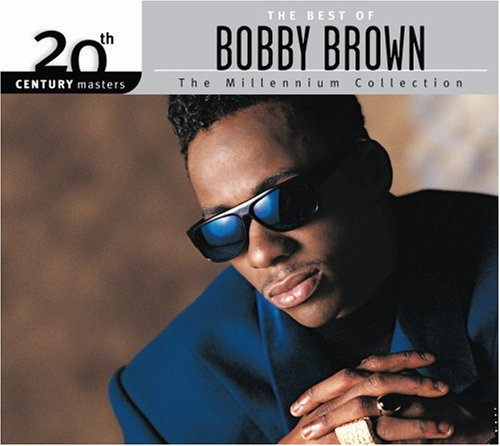 Bobby Brown - 20th Century Masters: The Millennium Collection: The Best Of Bobby Brown - Zortam Music