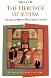 The Heritage of Sufism (Volume 2): The Legacy of Medieval Persian Sufism (1150-1500) (Volume II)