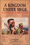 A Kingdom Under Siege: Nepals Maoist Insurgency, 1996 to 2004