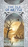 The Isle of Battle (Swans' War Trilogy) (1841491934) by Russell, Sean