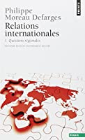 Relations internationales : Tome 1, Questions régionales