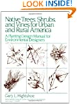 Native Trees Shrubs, and Vines for Ur...