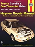 Toyota Corolla and Geo/Chev Prizm Auto Repair Manual 93-02 (Haynes Manuals)