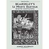 Beardsley's Le Morte Darthur: Selected Illustrations (Dover Art Library) ~ Aubrey Beardsley
