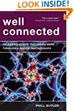Well Connected: Releasing Power, Restoring Hope through Kingdom Partnerships
