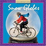 Celebrating Snow Globes (Collectibles)