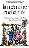 echange, troc Anne H Bustarret - La mémoire enchantée
