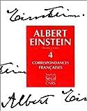 echange, troc Albert Einstein, Françoise Balibar - Oeuvres choisies, tome 4 : Correspondances françaises