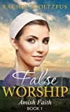 Amish Home: False Worship (False Worship Series Book 1)