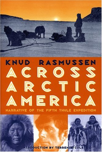Across Arctic America: Narrative of the Fifth Thule...