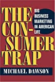 img - for The Consumer Trap: Big Business Marketing in American Life (History of Communication) book / textbook / text book