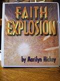 Faith Explosion (1564410463) by Marilyn Hickey