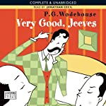 Very Good, Jeeves (       UNABRIDGED) by P. G. Wodehouse Narrated by Jonathan Cecil