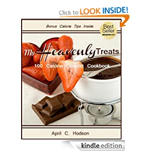 FREE KINDLE BOOK: My Heavenly Treats: 100 Calorie Dessert Cookbook