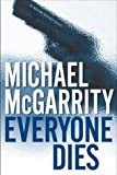 Everyone Dies: A Kevin Kerney Novel (Kevin Kerney Novels) (0525947612) by McGarrity, Michael