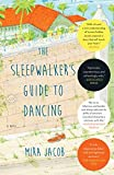 The Sleepwalker's Guide to Dancing: A Novel