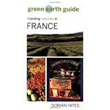 Green Earth Guide: Traveling Naturally in France ~ Dorian Yates