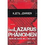 """Das Lazarusph�nomen: Wenn die ganze Welt dich jagtvon """"Kjetil Johnsen"""""""
