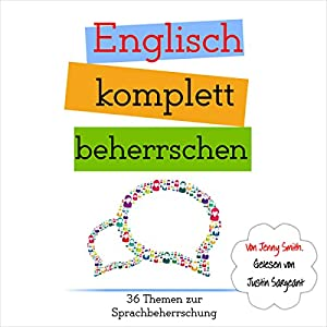 Englisch komplett beherrschen: 36 Themen zur Sprachbeherrschung [English completely mastered: 36 subjects in language proficiency] Audiobook