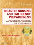 Disaster Nursing and Emergency Preparedness: for Chemical, Biological, and Radiological Terrorism and Other Hazards, for Chemical, Biological, and ... Terrorism and Other Hazards, Third Edition