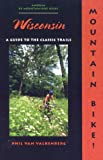 Mountain Bike! Wisconsin (089732269X) by Phil Van Valkenberg