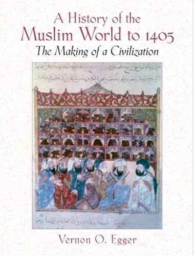 A History of the Muslim World to 1405: The Making of a...