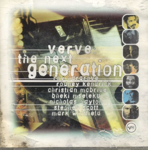Verve: the Next Generation by Roy Hargrove, Rodney Kendrick, Christian McBride, Nicholas Payton and Bneki Mseleku
