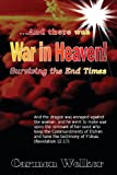 img - for War in Heaven!: Surviving the End Times book / textbook / text book