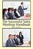 img - for The Successful Sales Meetings Handbook book / textbook / text book