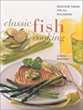 Classic Fish Cooking: Delicious Dishes for All Occasions (Contemporary Kitchen) (0754801020) by Doeser, Linda