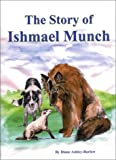 img - for The Story of Ishmael Munch book / textbook / text book