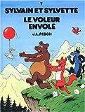 echange, troc Jean-Louis Pesch - Sylvain et Sylvette, Tome 7 : Le voleur envolé