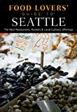 51TPa7WgJIL. SL160 : Food Lovers Guide to Seattle: The Best Restaurants, Markets & Local Culinary Offerings   Food and Travel