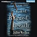 Last Ragged Breath: Bell Elkins, Book 4 (       UNABRIDGED) by Julia Keller Narrated by Shannon McManus