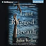 Last Ragged Breath: Bell Elkins, Book 4 | Julia Keller