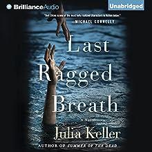 Last Ragged Breath: Bell Elkins, Book 4 (       UNABRIDGED) by Julia Keller Narrated by Shannon McManus